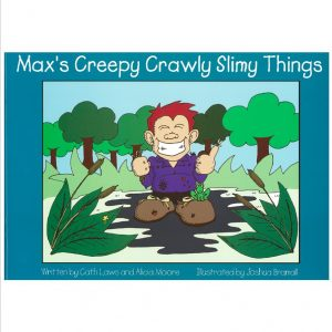 Max's Creepy Crawly Slimy Things