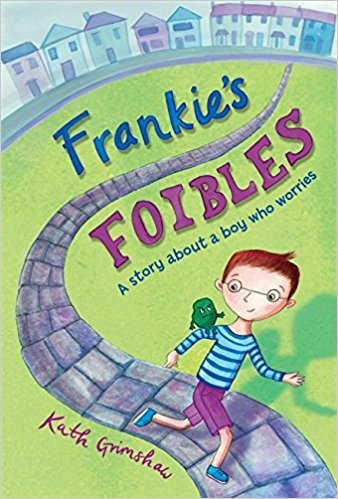 Frankie's Foibles (anxiety/worry)