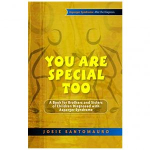 You Are Special Too: A Book for Brothers and Sisters of Children Diagnosed with Asperger Syndrome
